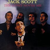The Spirit Moves Me by Jack Scott