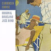 Play & Download Caribbean Cruise by Original Dixieland Jazz Band | Napster