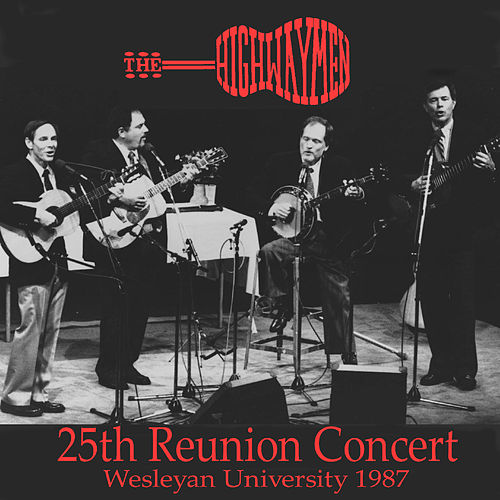 Play & Download 25th Reunion Concert by The Highwaymen | Napster