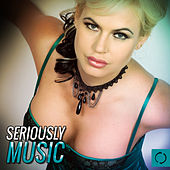 Play & Download Seriously Music by Various Artists | Napster