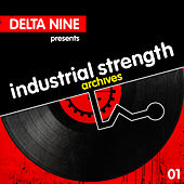 Industrial Strength Archives: Delta 9 Presents von Various Artists