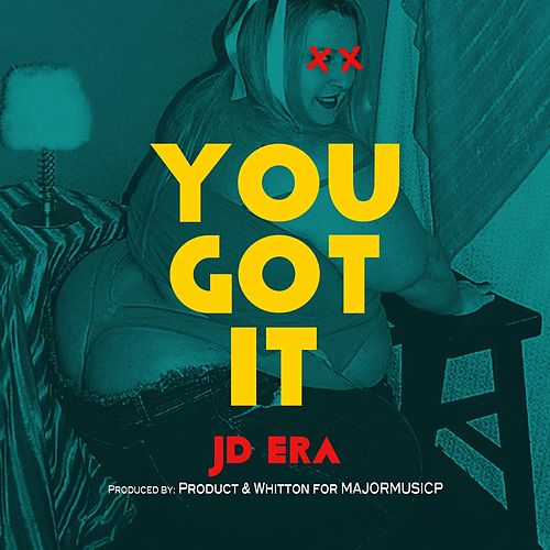 Play & Download You Got It by JD Era | Napster