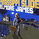 Play & Download Mississippi Slide by Elmore James | Napster