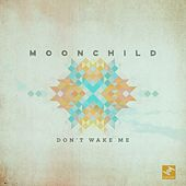 Don't Wake Me by Moonchild