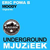 Play & Download Moody by Eric Powa B | Napster