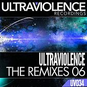 Play & Download The Remixes 06 - Single by Ultraviolence | Napster