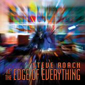 Play & Download At the Edge of Everything (Live In Netherlands) by Steve Roach | Napster