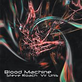 Play & Download Blood Machine by Steve Roach | Napster