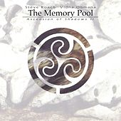 Play & Download The Memory Pool (Ascension of Shadows ii) by Steve Roach | Napster