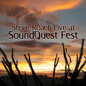 Play & Download Live at SoundQuest Fest by Steve Roach | Napster