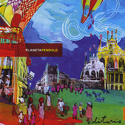 Play & Download Planeta Pendulo by Various Artists   Napster