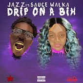 Play & Download Drip on a Bih by Jazz | Napster