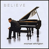 Play & Download Believe by Michael Ethington | Napster