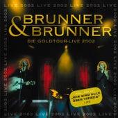 Play & Download Die Goldtour -Live 2002 by Brunner & Brunner | Napster