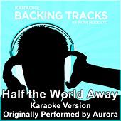 Play & Download Half the World Away (Originally Performed By Aurora) [Karaoke Version] by Paris Music | Napster