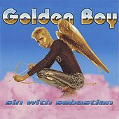 Play & Download Golden Boy by Sin With Sebastian | Napster