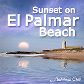 Play & Download Andalucía Chill - Sunset on El Palmar Beach by Various Artists | Napster