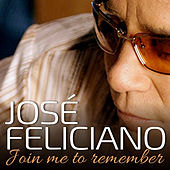 Play & Download Join Me to Remember by Jose Feliciano | Napster