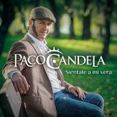 Sientate a Mi Vera de Paco Candela