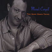 Play & Download The Same Damn Thing by Murali Coryell | Napster