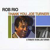 Play & Download Thank You, Joe Turner! by Rob Rio | Napster