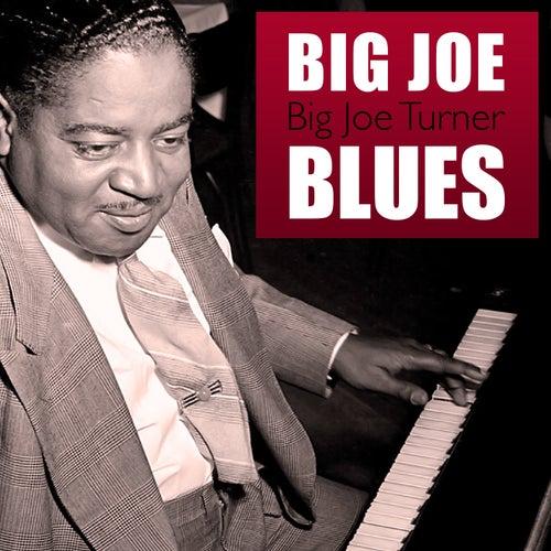Play & Download Big Joe Blues by Big Joe Turner | Napster