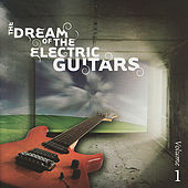 Play & Download The Dream of the Electric Guitars, Volume 1 by Various Artists | Napster
