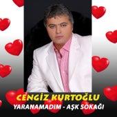 Play & Download Yaranamadım - Aşk Sokağı by Cengiz Kurtoğlu | Napster