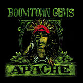 Play & Download Boomtown Gems by Apache | Napster