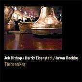 Tiebreaker by Jeb Bishop