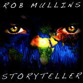 Play & Download Storyteller by Rob Mullins | Napster