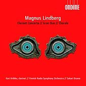 Play & Download Lindberg: Clarinet Concerto; Gran Duo; Chorale by Various Artists | Napster
