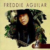 Play & Download 18 Greatest Hits: Freddie Aguilar by Freddie Aguilar | Napster