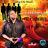Be Careful of Friends - Single by Jah Vinci