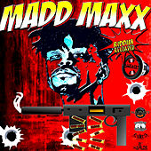 Madd Maxx Riddim (Reloaded) by Various Artists