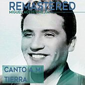 Play & Download Canto a mi tierra by Miguel Aceves Mejia | Napster