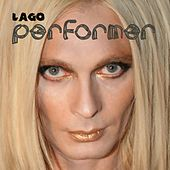 Play & Download Performer by Lago | Napster