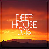 Play & Download Deep House 2016 by Various Artists | Napster