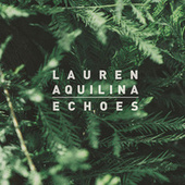 Play & Download Echoes by Lauren Aquilina | Napster