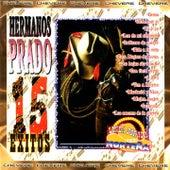 Play & Download 15 Éxitos by Los Hermanos Prado   Napster