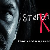 Play & Download Tout recommencer by Stefan K | Napster