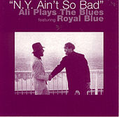 N.Y. Ain't So Bad: Ali Plays The Blues, Featuring Royal Blue by Rashied Ali