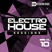 Electro House Sessions, Vol. 10 - EP by Various Artists