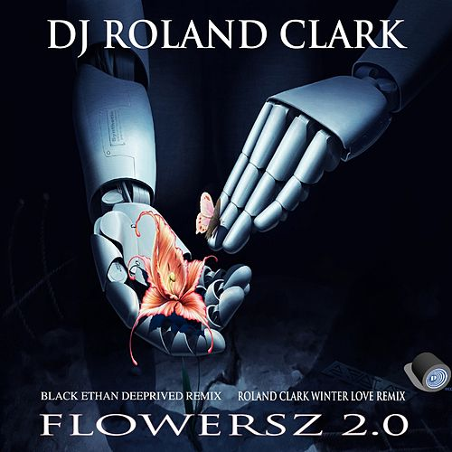Play & Download Flowersz 2.0 by DJ Roland Clark | Napster
