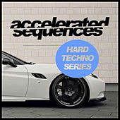 Accelerated Sequences: Hard Techno Series - EP by Various Artists
