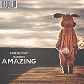 Amazing by Eriq Johnson