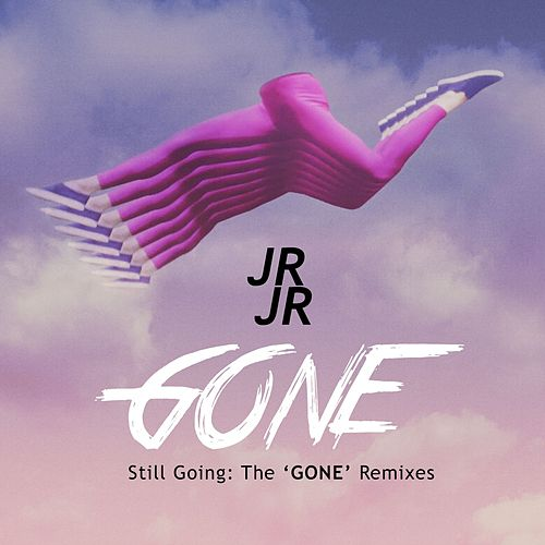 Still Going: The Gone Remixes by JR JR