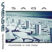 Play & Download Pleasure And The Pain (2015 Edition) by Saga | Napster