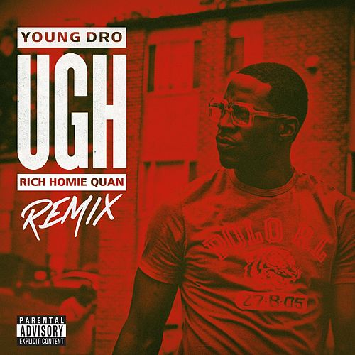 Play & Download Ugh Remix (feat. Rich Homie Quan) by Young Dro | Napster