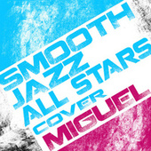 Smooth Jazz All Stars Cover Miguel by Smooth Jazz Allstars